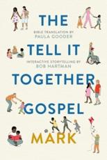 The Tell-It-Together Gospel. Mark