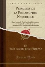 Principes de la Philosophie Naturelle, Vol. 2 - Jean-Claude De La Metherie (author)