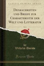 Denkschriften Und Briefe Zur Charakteristik Der Welt Und Litteratur, Vol. 2 (Classic Reprint) - Dorow, Wilhelm