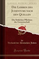 Die Lehren Des Judentums Nach Den Quellen, Vol. 3 - Juden, Verband der Deutschen