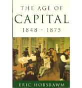 The Age of Capital, 1848-1875