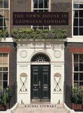 The Town House in Georgian London