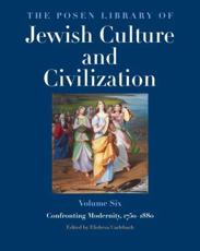 The Posen Library of Jewish Culture and Civilization, Volume 6