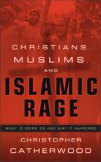 Christians, Muslims and Islamic Rage