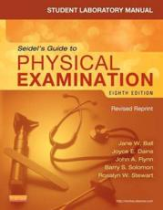 Student Laboratory Manual for Seidel's Guide to Physical Examination - Revised Reprint - E-Book