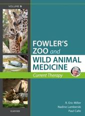 Fowler's Zoo and Wild Animal Medicine Volume 9