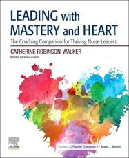 Leading With Mastery and Heart Elsevier eBook on Vitalsource (Retail Access Card)