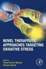 Novel Therapeutic Approaches Targeting Oxidative Stress