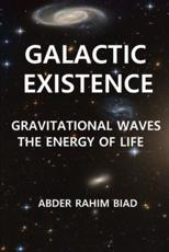 Galactic Existence