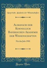 Almanach Der Koeniglich Bayerischen Akademie Der Wissenschaften - Wissenschaften, Bayerische Akademie Der