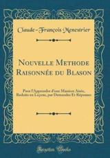 Nouvelle Methode Raisonnée Du Blason - Menestrier, Claude-François