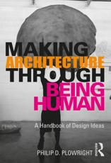 Making Architecture Through Being Human