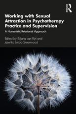 Working With Sexual Attraction in Psychotherapy Practice and Supervision