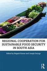Regional Cooperation for Sustainable Food Security in South Asia