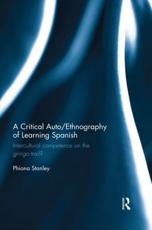A Critical Auto/ethnography of Learning Spanish