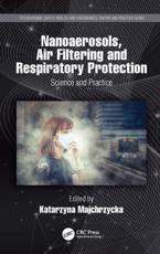 Nanoaerosols, Air Filtering and Respiratory Protection