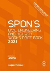 Spon's Civil Engineering and Highway Works Price Book 2021