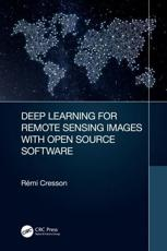 Deep Learning for Remote Sensing Images With Open Source Software