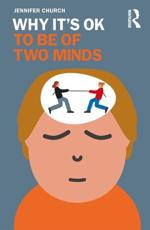 Why It's OK to Be of Two Minds