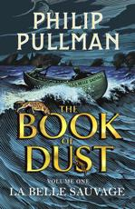 La Belle Sauvage - The Book of Dust volume 1