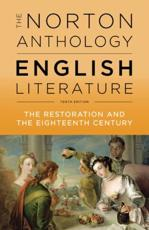 The Norton Anthology of English Literature. Volume C The Restoration and the 18th Century