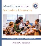 Mindfulness in the Secondary Classroom
