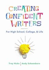 Creating Confident Writers for High School, College, and Life