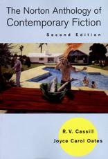 The Norton Anthology of Contemporary Fiction / [Selected By] R.V. Cassill, Joyce Carol Oates