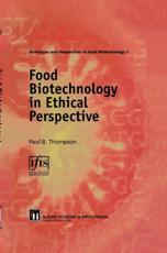 Food Biotechnology in Ethical Perspective - Paul B. Thompson (author)