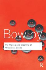 The Making and Breaking of Affectional Bonds
