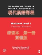The Routledge Course in Modern Mandarin Chinese. Workbook Level 1 Traditional Characters