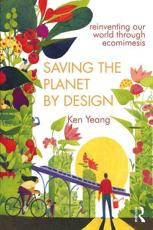Saving the Planet by Design