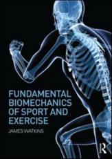 Fundamental Biomechanics of Sport and Exercise