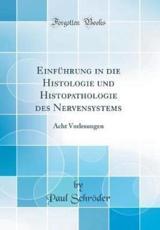 Einfuhrung in Die Histologie Und Histopathologie Des Nervensystems - Schröder, Paul
