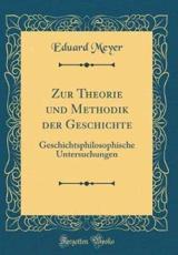 Zur Theorie Und Methodik Der Geschichte - Meyer, Eduard