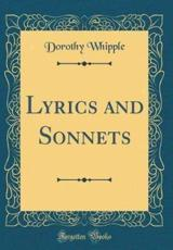 Lyrics and Sonnets (Classic Reprint)