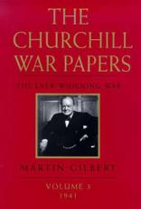 The Churchill War Papers. Vol. 3 Ever-Widening War, 1941