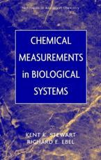 Chemical Measurements in Biological Systems - Kent K. Stewart, Richard E. Ebel