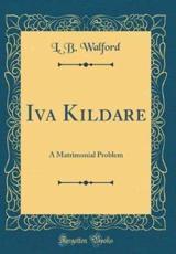 Iva Kildare - Walford, L. B.