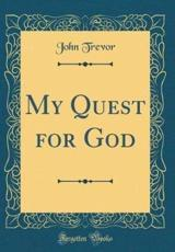 My Quest for God (Classic Reprint)