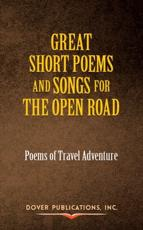 Great Short Poems and Songs for the Open Road: Poems of Travel Adventure