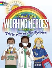 Thank You Working Heroes Coloring Book: We're All in This Together!