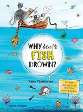 Why Don't Fish Drown? & Other Vital Questions About the Animal Kingdom