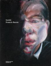 Inside Francis Bacon