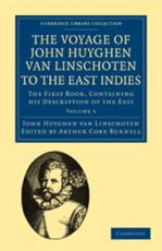 The Voyage of John Huyghen Van Linschoten to the East Indies Volume 1