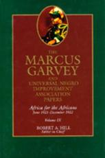 The Marcus Garvey and Universal Negro Improvement Association Papers, Vol. IX - Marcus Garvey, Robert Abraham Hill (editor), Tevvy Ball (contributions), Erika A. Blum (contributions), Barbara Blair (contributions)