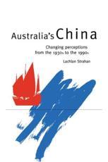 Australia's China - Lachlan Strahan (author)