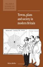 Towns, Plans and Society in Modern Britain