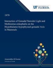 Interaction of Gonadal Steroids Light and Methionine-Enkephalin on the Hypothalamo-Hypophyseal-Gonadal Axis in Mammals