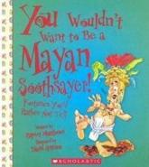 You Wouldn't Want to Be a Mayan Soothsayer!